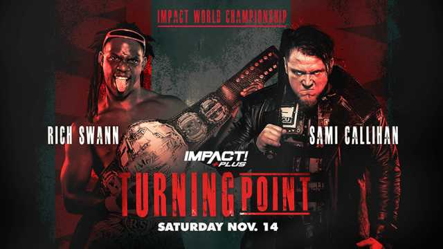 Sami Callihan Vs. Rich Swann For The IMPACT World Championship Is Set For TURNING POINT