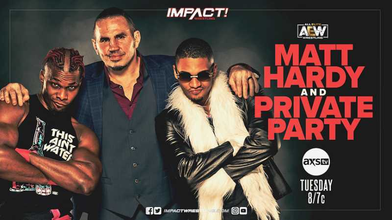 IMPACT WRESTLING Features The Returns Of Matt Hardy, Private Party, And Matt Cardona